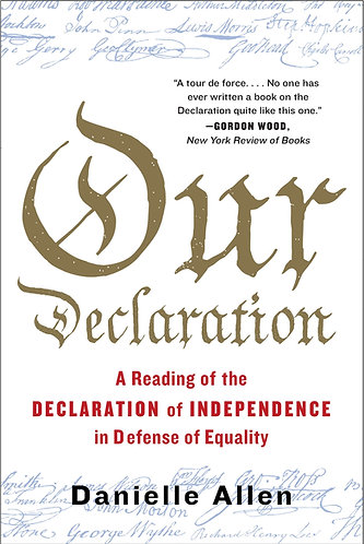 Our Declaration: A Reading ofthe Declaration of Independence in Defnese of Equal