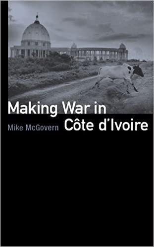 Making War in Côte d'Ivoire