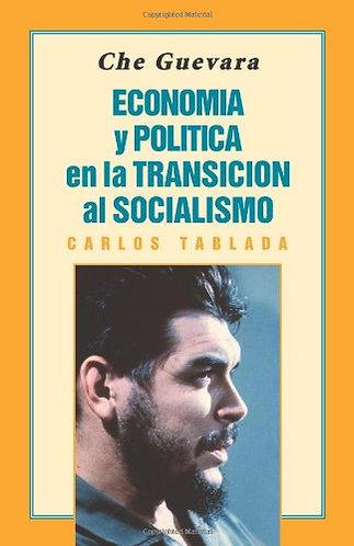 Che Guevara: Economía Y Política En La Transición Al Socialismo