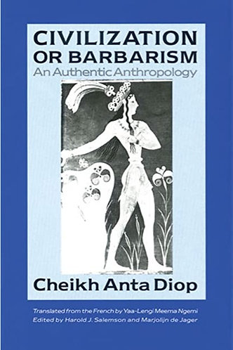 Civilization or Barbarism: An Authentic Anthropology (1ST ed.)