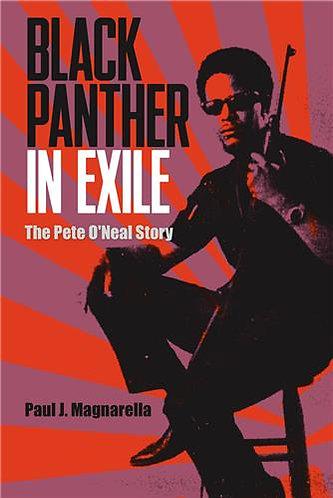 BLACK PANTHER IN EXILE...THE PETE O'NEAL STORY.
