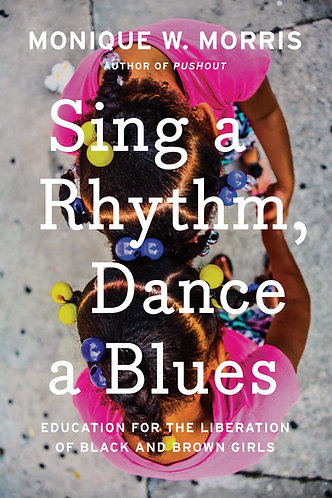 Sing a Rhythm, Dance a Blues: Education for the Liberation of Black and Brown Gi
