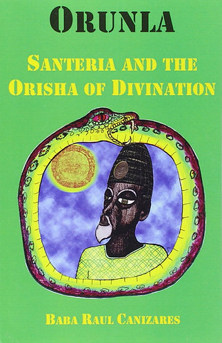 Orunla: Santeria & the Orisha of Divination