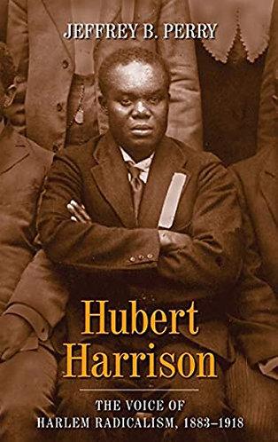 Hubert Harrison: The Struggle for Equality, 1918-1927
