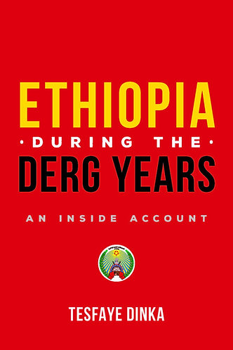 Ethiopia During the Derg Years: An Inside Account