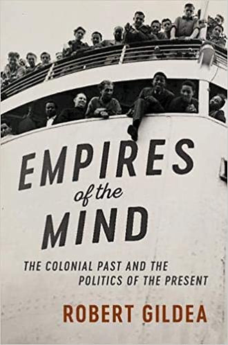 Empires of the Mind: The Colonial Past and the Politics of the Present
