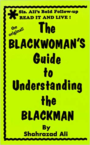 The Blackwoman's Guide to Understanding the Blackman