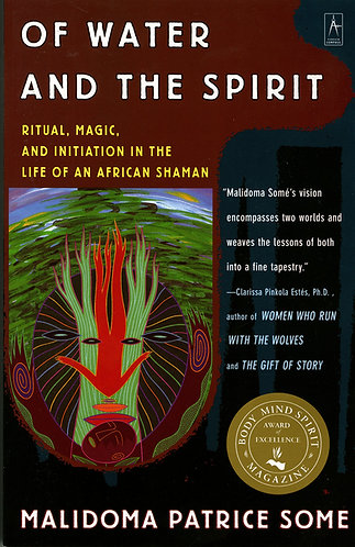 Of Water and the Spirit: Ritual, Magic and Initiation in the Life of an