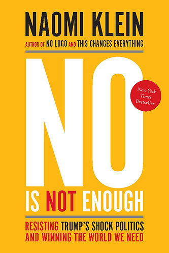 No Is Not Enough: Resisting Trump's Shock Politics and Winning the World We Need