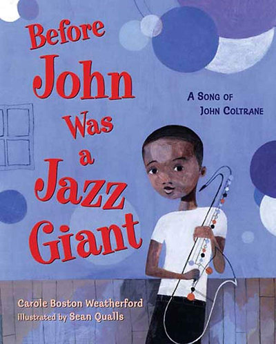 Before John Was a Jazz Giant: A Song of John Coltrane (Hardcover)