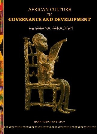 African Culture in Governance and Development: The Ghana Paradigm