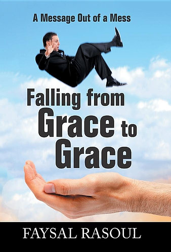Falling from Grace to Grace: A Message Out of a Mess