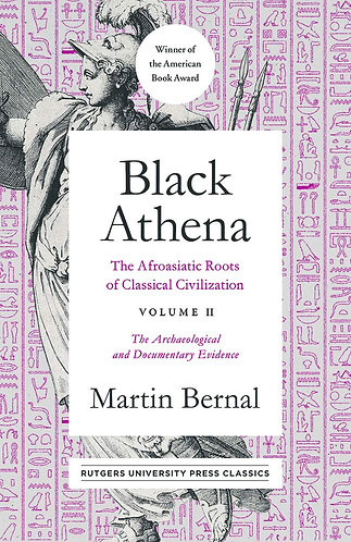 Black Athena: The Afroasiatic Roots of Classical Civilization Volume II