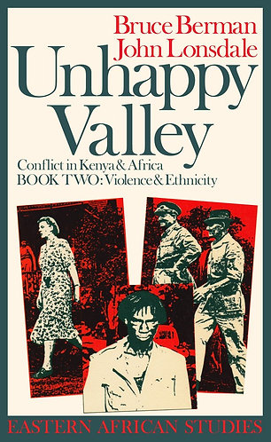Unhappy Valley, Book Two: Conflict in Kenya & Africa