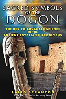 Sacred Symbols of the Dogon: The Key to Advanced Science in the Ancient Egyptian