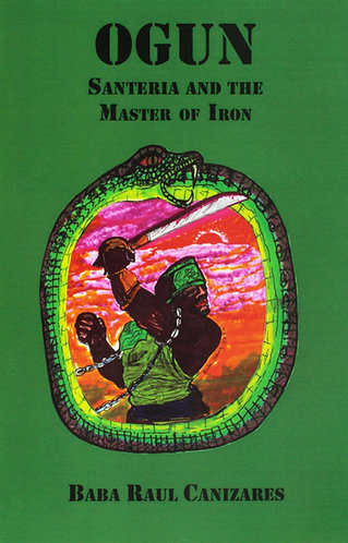 Ogun: Santeria & The Master of Iron
