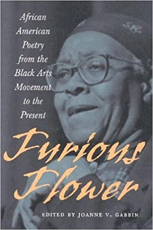 Furious Flower: African American Poetry from the Black Arts Movement to the Pres