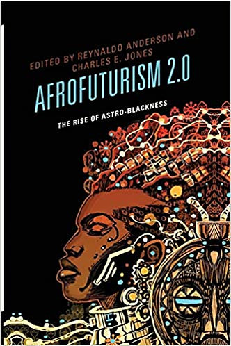 Afrofuturism 2.0: The Rise of Astro-Blackness