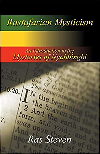 Rastafarian Mysticism: An Introduction to the Mysteries of Nyahbinghi