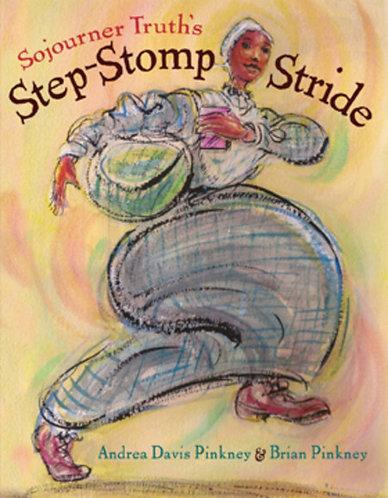 Sojourner Truth's Step-Stomp Stride (Hardcover)