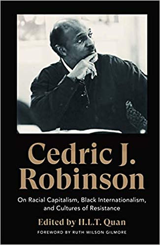 Cedric J. Robinson: On Racial Capitalism, Black Internationalism, and Cultures