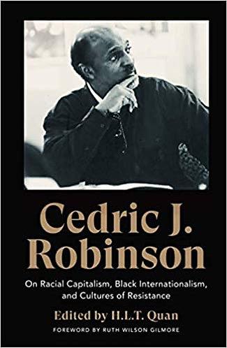 Cedric J. Robinson: On Racial Capitalism, Black Internationalism, and Cultures