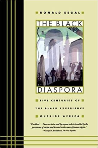 The Black Diaspora: Five Centuries of the Black Experience Outside Africa