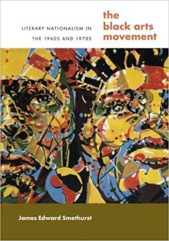 The Black Arts Movement: Literary Nationalism in the 1960s