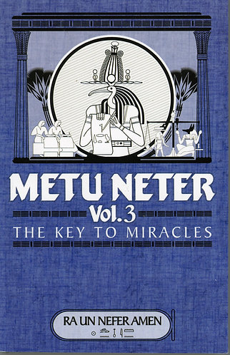 Metu Neter Vol. 3: The Key to Miracles
