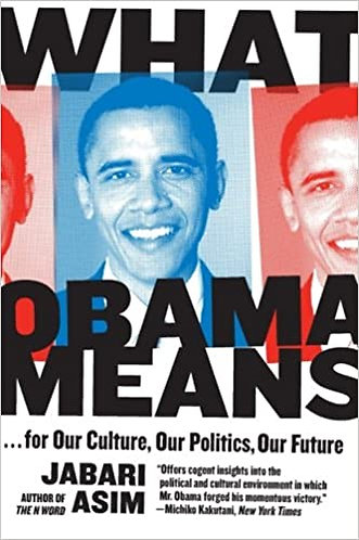 What Obama Means: For Our Culture, Our Politics, Our Future (2010)