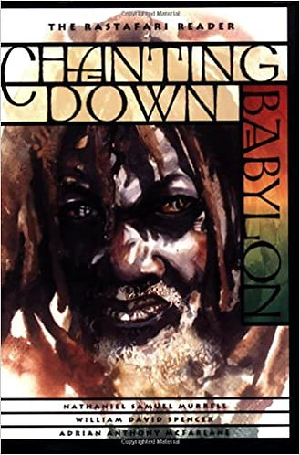Chanting Down Babylon: The Rastafari Reader