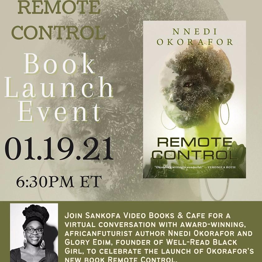 """Nnedi Okorafor's """"Remote Control"""" Book Launch Event"""