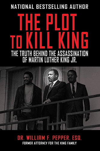 The Plot to Kill King: The Truth Behind the Assassination of Martin Luther King