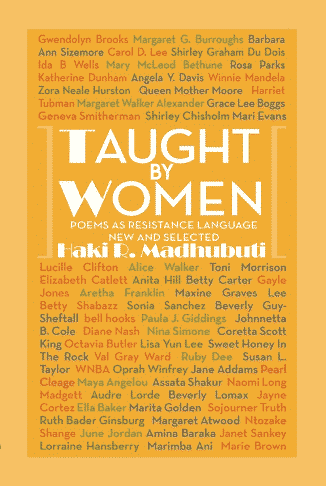 Taught by Women: Poems as Resistance Language: New and Selected
