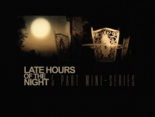 Mini-series: Late Hours of the Night now available
