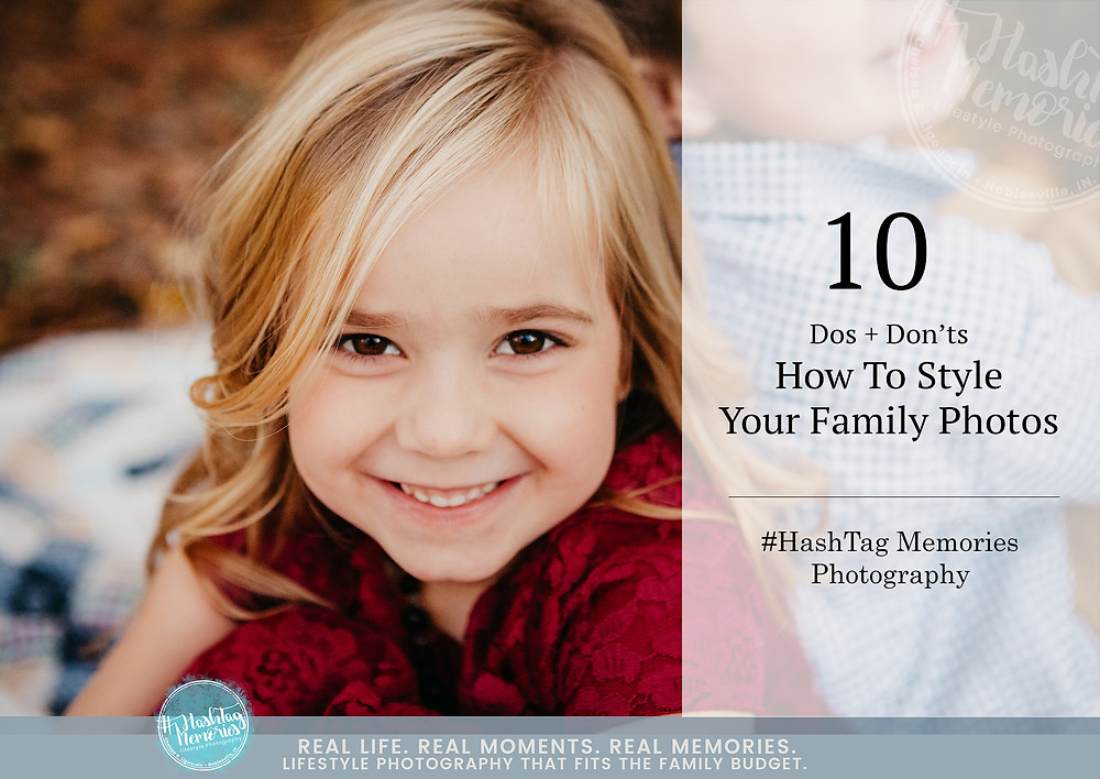 How to style your family photos by HashTag Memories, Noblesville Family Photographer