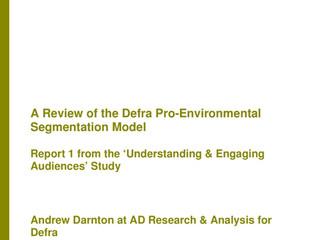 A Review of the Defra Pro-Environmental Segmentation Model Report 1