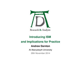 Introducing ISM and Implications for Practice