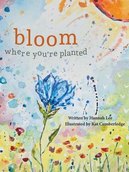 """""""Bloom Where You're Planted - finding strength in your season"""" by Hannah Lee"""