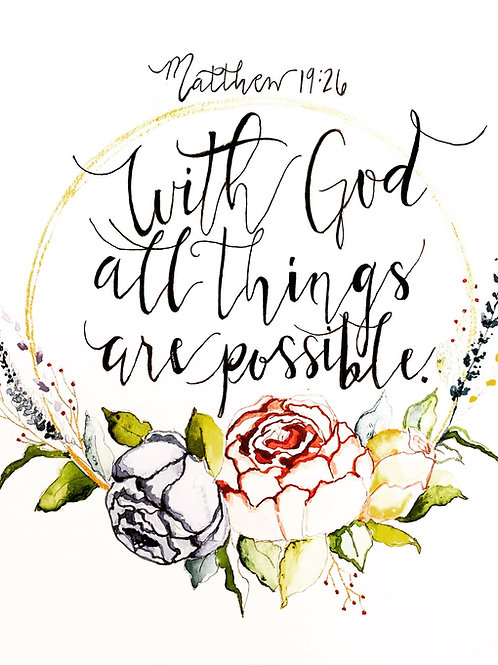 """""""With God all things are possible"""" 8x10 print"""