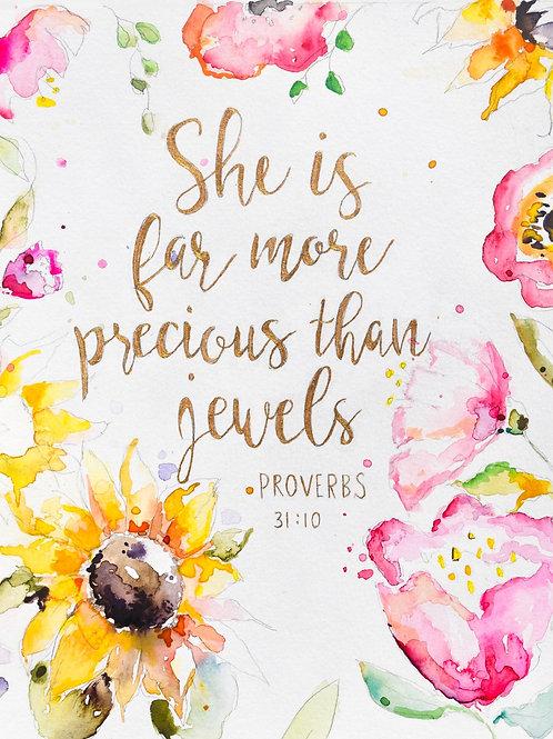"""More Precious than Jewels"" 8x10 print"