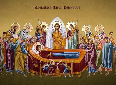 Sfanta Maria Mare sau Adormirea Maicii Domnului