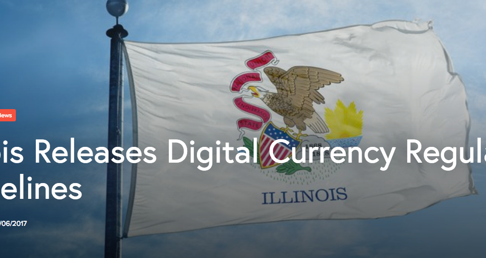 Illinois Releases Digital Currency Regulatory Guidelines