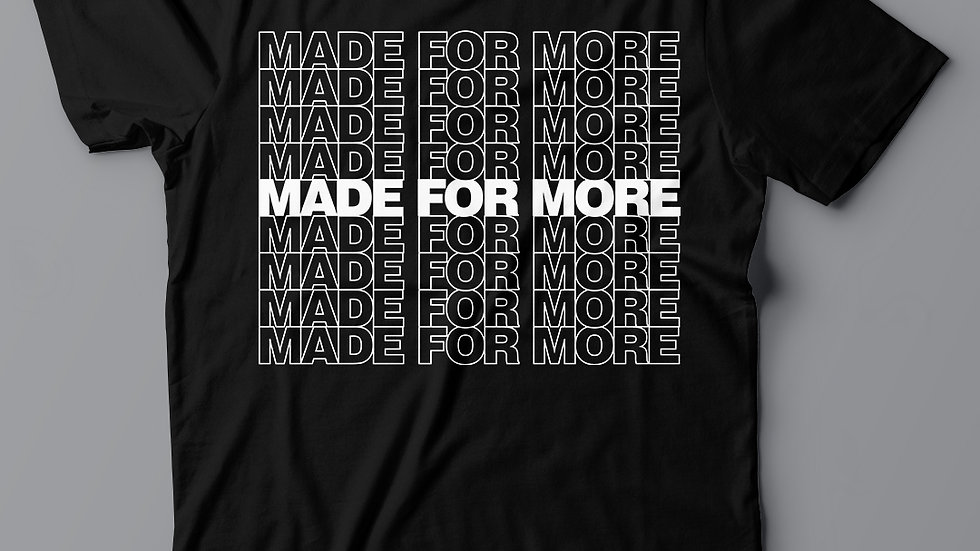 Made For More - Black/White Tee