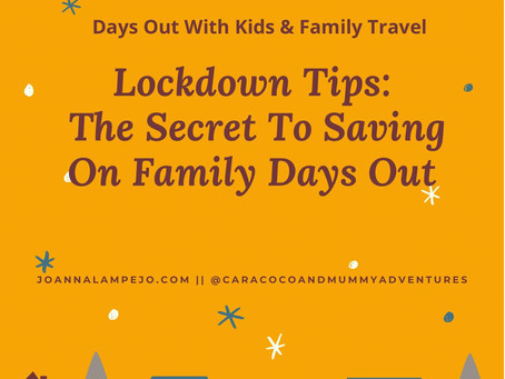 Days Out & Family Travel: The Secret To Saving On Family Days