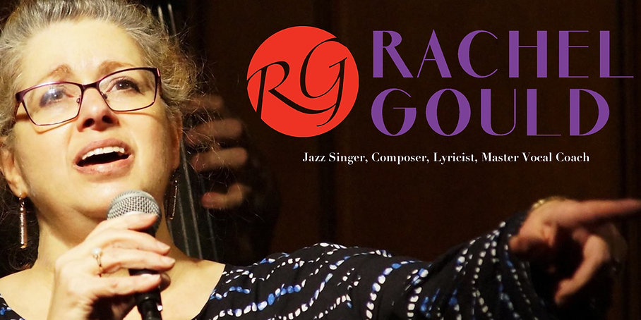 Rachel Gould - Jazz Singer, Composer, Lyricist, Master Vocal Coach