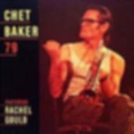 Chet Baker, 79, feat. Rachel Gould