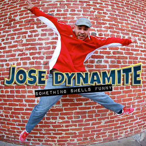 Jose Dynamite- Something Smells Funny