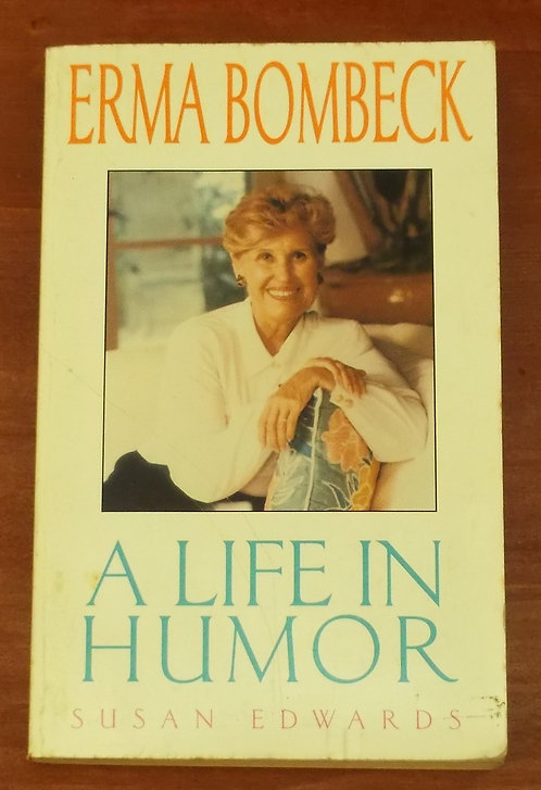 Erma Bombeck - A Life in Humor