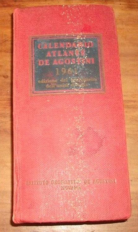 Calendario Atlante De Agostini 1961- Edizione del Centenario dell'Unitá d'Italia